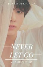 Never Let Go || Junghope by junghope-chan