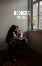 ROBBERS by lunaisalive