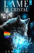 L'Âme de Cristal (T.2) by Alydash