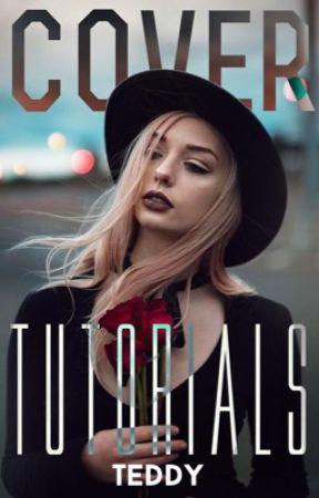 Cover Tutorials by TeddyTheAwesomeBear