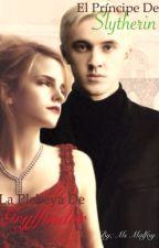 El príncipe de Slytherin & la plebeya de Gryffindor by BeatifulLie