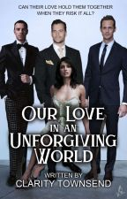 Our Love in an Unforgiving World {2nd Draft} by ClarityNMercy