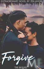 Forgive Me (Sequel) by RafiellaDeLaGhetto