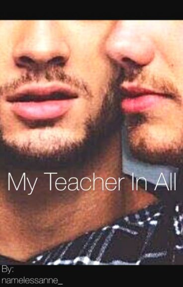My Teacher in all ➳ z.m.