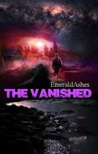 The Vanished by EmeraldAshes