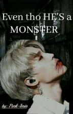 Even tho HE'S a MONSTER✔{PJM}ON HOLD by Park-Yooni