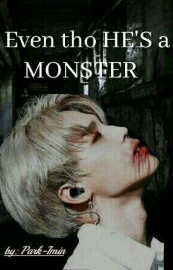 Even tho HE'S a MONSTER-{PJM} (On Hold)