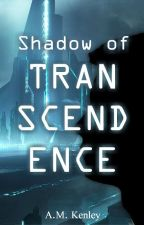 Shadow of Transcendence: A Sci-Fi Novel by AMKenley