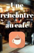 Une rencontre au café by MaelGuinot