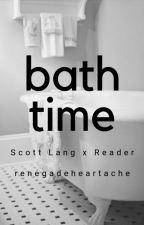 Bath Time ♡ Scott Lang x Reader by renegadeheartache