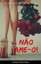Não ame-o! by JovemEscritora_Br