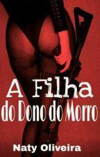 A Filha do Dono do Morro by NatyO016