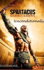 Unconditionally (Spartacus FANFIC -- Gannicus/Caesar/OC) by NessiSimone