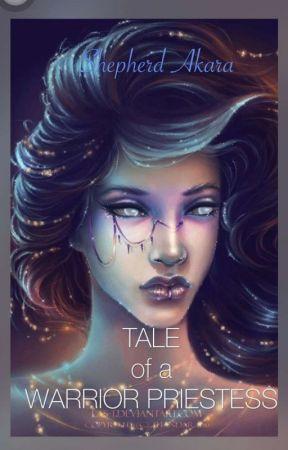 Tale Of A Warrior Priestess by ShepKarah