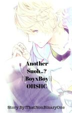 Another Suoh..?||Boy x Boy||OHSHC by King_Satan