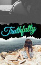 Truthfully•[L.S]×{Mpreg} by ManysBane