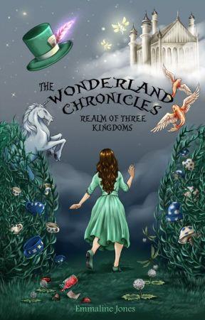 The Wonderland Chronicles: Realm of Three Kingdoms by LadyOfTheWild
