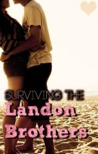 Surviving the Landon Brothers by Sambino12