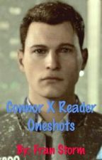 Connor X Reader Oneshots by FranStudios