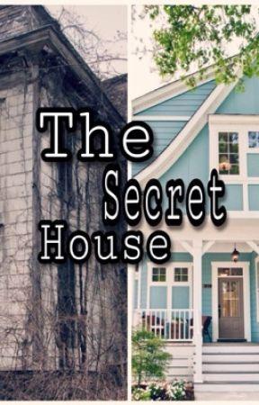 The Secret House - Episode 1 - Wattpad
