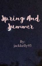 Spring and Summer: A JackCrutchie Fic by jackkelly93