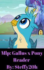 Mlp: Gallus x Pony Reader  by Steffy20h