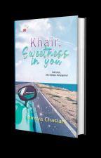 Khair : Sweetness In You By Rinsya Chasiani by AireenAryana