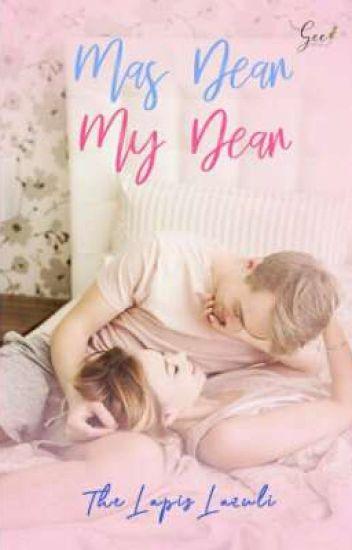Mas Dear - My Dear ✔ (Sudah Terbit)
