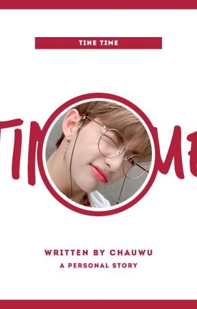tine time   personal by chauwu