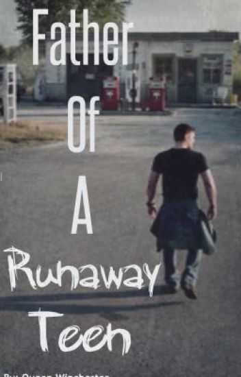 Father of a Runaway Teen - Jensen Ackles/Supernatural fanfic