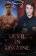 The Devil In Disguise (E.D.) by edit_dolantwins