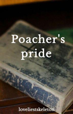 Poacher's pride (joshler) by loveliestskeleton