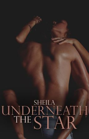 Underneath the Star by SheilaAuthor