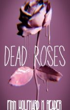 🥀Dead Roses🥀 Finn Wolfhard x Reader by lcvelycal