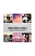 One Night Only // Michael Conor by xxheavenmichellexx