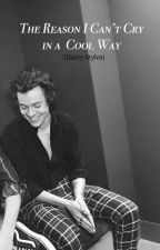 the reason I can't cry in a cool way (harry styles) by hairyystylez