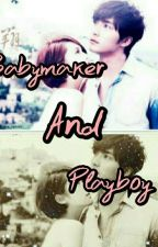 Baby maker and Playboy by teddymhay