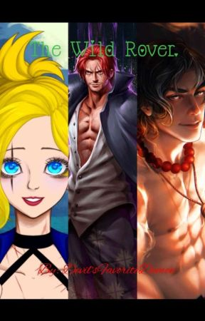 The Wild Rover.  (A One Piece Ace x OC x Shanks Love Story) by DevilsFavoriteDemon