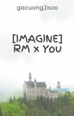 Đọc truyện [IMAGINE] RM x You
