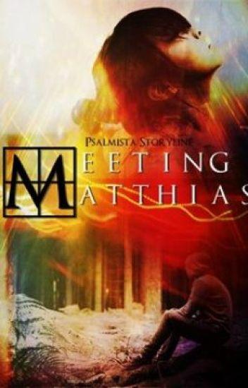 Meeting Matthias