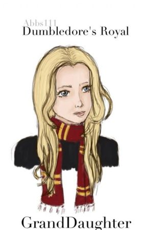Dumbledore's Royal GrandDaughter by Magic_wolf112