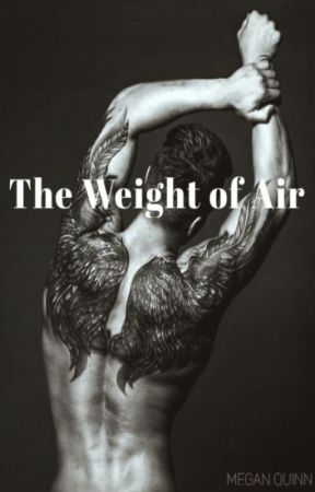 The Weight of Air by missmeganquinn