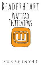 Readerheart | Wattpad Interviews by Sunshiny45