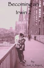 Becoming an Irwin 2 (5sos fan fiction) by Im_Just_A_Reject_