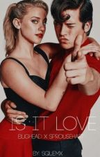 Is this love? | bughead x Sprousehart One shots by Squemx