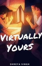 Virtually Yours by FangirlSSY