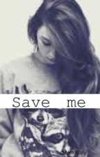 Save me (a romance novel) by twixicaly