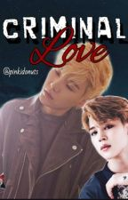 Criminal love (Yoonmin) p.j+ m.y by pinkidonuts