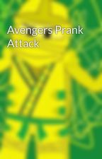 Avengers Prank Attack  by ninjagoiscool