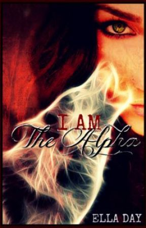 I Am The Alpha (Part 1/2) by EllaCharlotte